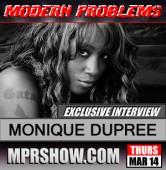 """Tha Original Gata"" Monique Dupree on Modern Problems Radio march 14, 2012"